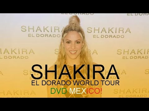 "Shakira ""El Dorado World Tour"" DVD MEXICO"