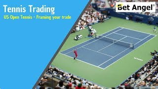 Betfair trading - US Open Tennis - Framing your Tennis trade