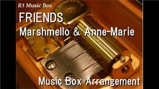 FRIENDS/Marshmello & Anne-Marie [Music Box]