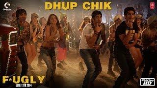 Fugly : Dhup Chik Full Song HD l Raftaar