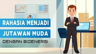 Rahasia Menjadi JUTAWAN MUDA dengan Bioenergi ( VIDEO BioenergiCenter )
