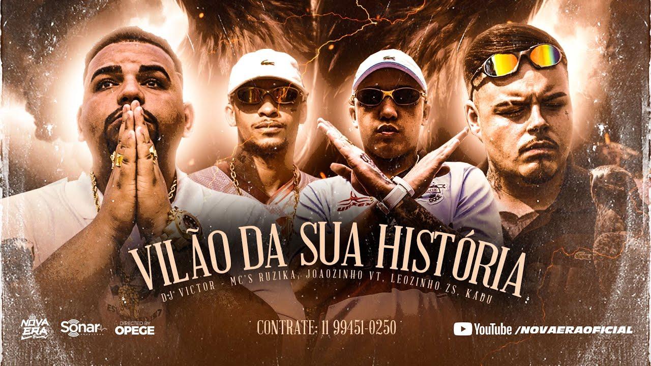 ''VILÃO DA SUA HISTÓRIA'' Mc's Ruzika, Joaozinho VT, Leozinho ZS, Kadu (Clipe Oficial) DJ Victor