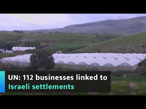 UN: 112 Businesses Linked To Israeli Settlements