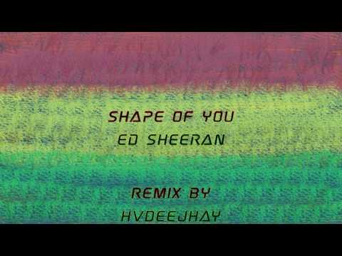 Ed Sheeran - Shape of You (Dj HV Beat - Remix)