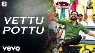 Kodi Vettu Pottuvettu Pottu Tamil Lyric  Dhanush, Trisha  Santhosh Narayanan