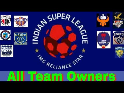 ISL 2017 All Team Owners | NorthEast United | Atleticode De Kolkata | Kerela Blasters ||[YES INDIA]