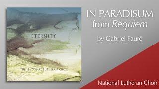 In Paradisum | National Lutheran Choir