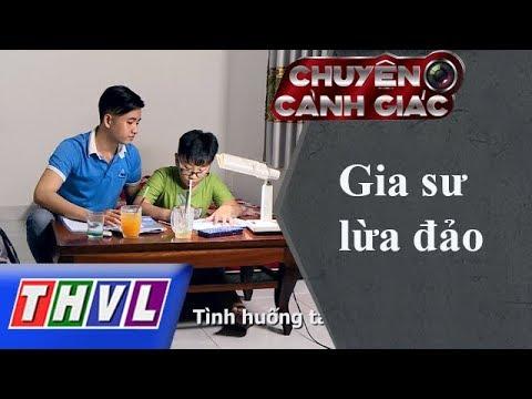 THVL   Chuyện Cảnh Giác: Gia Sư Lừa đảo