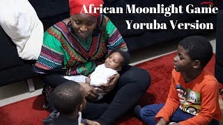 Playing African moonlight Game with my Kids  ( YORUBA VERSION )😂😍