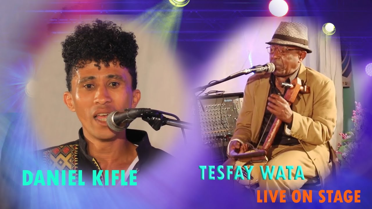 Daniel kifle and Tesfay Wata Eritrean Music live on stage April 4,2020