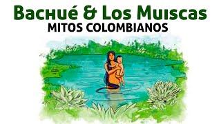 Mito La Diosa Bachue (Laboratorio Bachue) Colombia