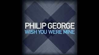 Philip George - Wish You Were Mine (Dub Mix)