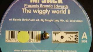 Mr Jack presents Brenda Edwards - Wiggly World 2 (Believe in the Power mix)