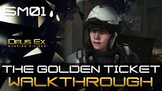 The Golden Ticket is Side Mission 01 in Deus Ex Mankind Divided The Golden Ticket is one of the early side missions in Deus Ex Mankind Divided You can
