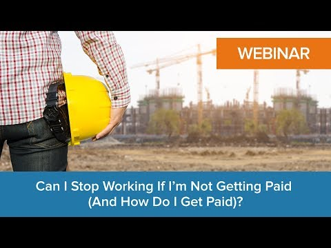 Can I stop working if I'm not getting paid (and how do I get paid)?