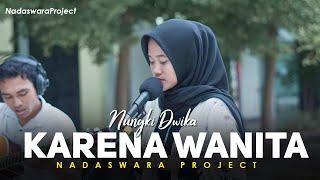 Download Karena Wanita Ingin Di Mengerti - Ada Band (Cover by Nungki ft Dedi Nadaswara Project)