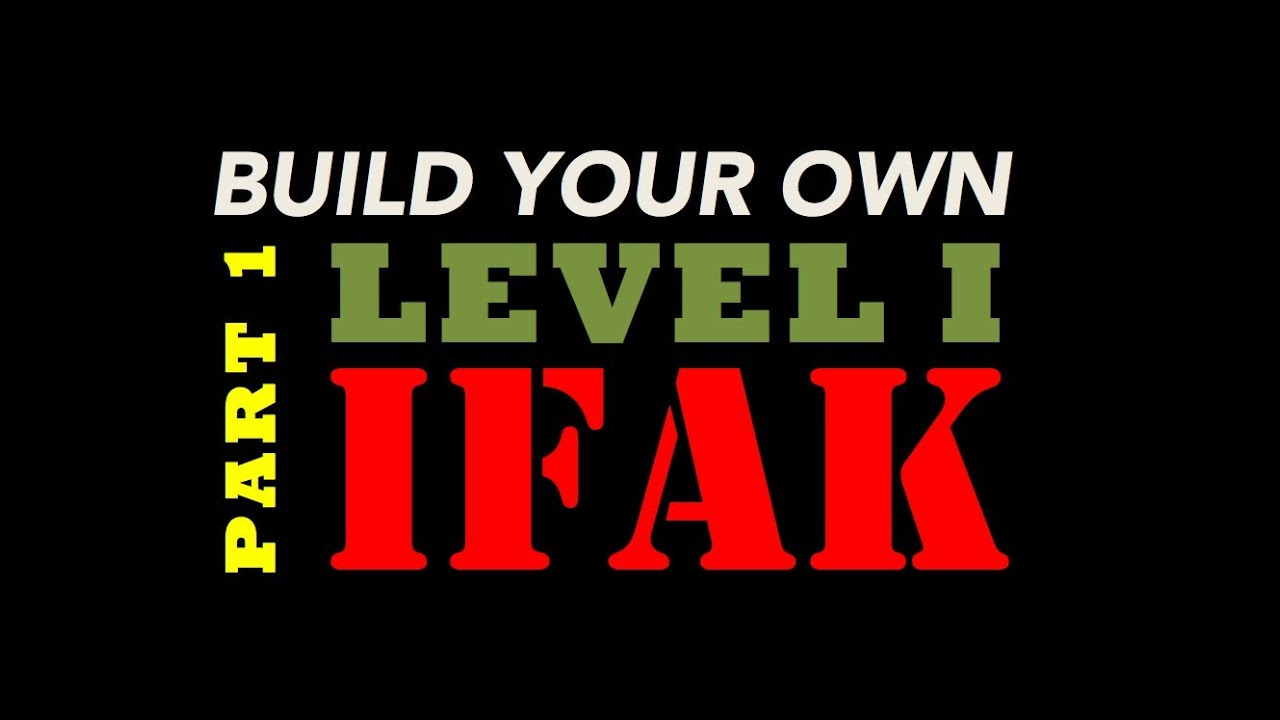 How to Build Your Own Individual First Aid Kit (iFAK) - PART 1