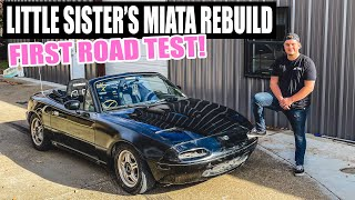LITTLE SISTER'S WRECKED MIATA IS FINISHED! - First Road Test! Rebuild Pt. 5