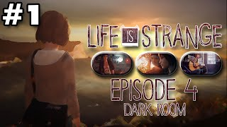 Life is Strange | Ep 4 Dark Room | Part 1 | This Reality Sucks