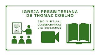 Aula EBD Crianças 29/03/2020