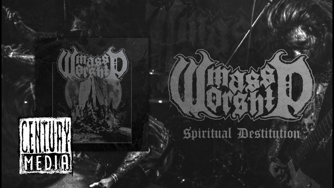 MASS WORSHIP - Spiritual Destitution (Album Version)