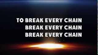 Break Every Chain - Jesus Culture with Lyrics