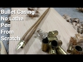 Bullet Casing No Lathe Pen From Scratch