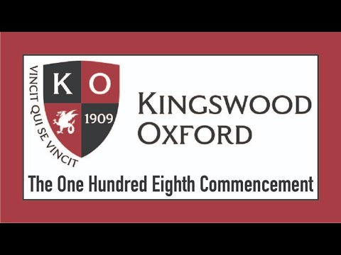 The One Hundred Eighth Commencement - KINGSWOOD OXFORD SCHOOL