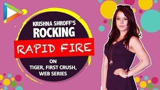 """The ANNOYING Yet CUTE thing about TIGER SHROFF is…"":Krishna Shroff   Rapid Fire   MFN   MMA"