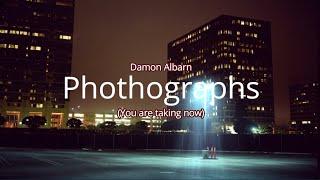 Damon Albarn - Photographs (You Are Taking Now) lyrics