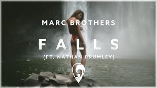 Marc Brothers - Falls (ft. Nathan Brumley)