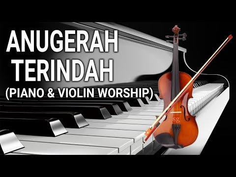 Piano & Violin Worship - Anugerah Terindah
