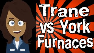 Trane vs York Furnaces