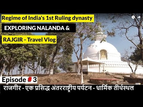 TRIP TO RAJGIR AND NALANDA (Important Places to Visit) EPISODE-3