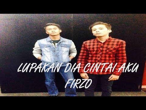 FIRZO -  LUPAKAN DIA CINTAI AKU  -VIDEO LIRIK - LAGU TERBARU MALAYSIA INDONESIA 2017 - 2016