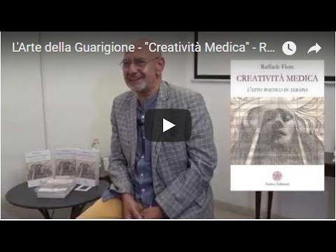 L'Arte della Guarigione - 'Creatività Medica' - Raffaele Fiore
