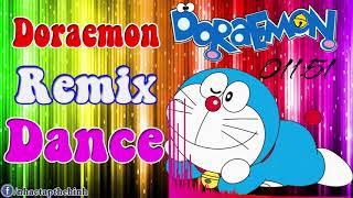Doraemon Remix Dance ► Nhạc Sàn Cực Mạnh Thái Lan 2017