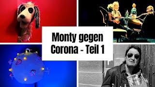 Monty gegen Corona - Teil 1