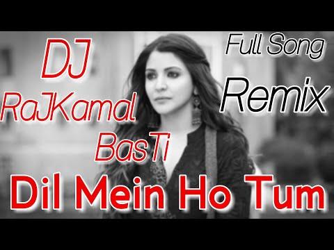 DJ #RajKamal Basti | DIL MEIN HO TUM [Filter Kick Hard Remix Song] @_KingMusicBasti-DVDJSongs