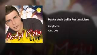 Paska Vesh Lulija Fustan (Live)