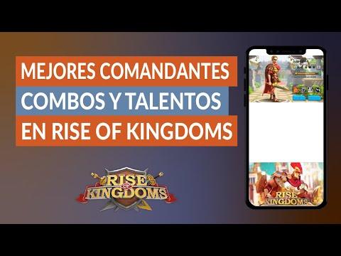 ¿Cuáles son los Mejores Comandantes, Combos y Talentos en Rise of Kingdoms?
