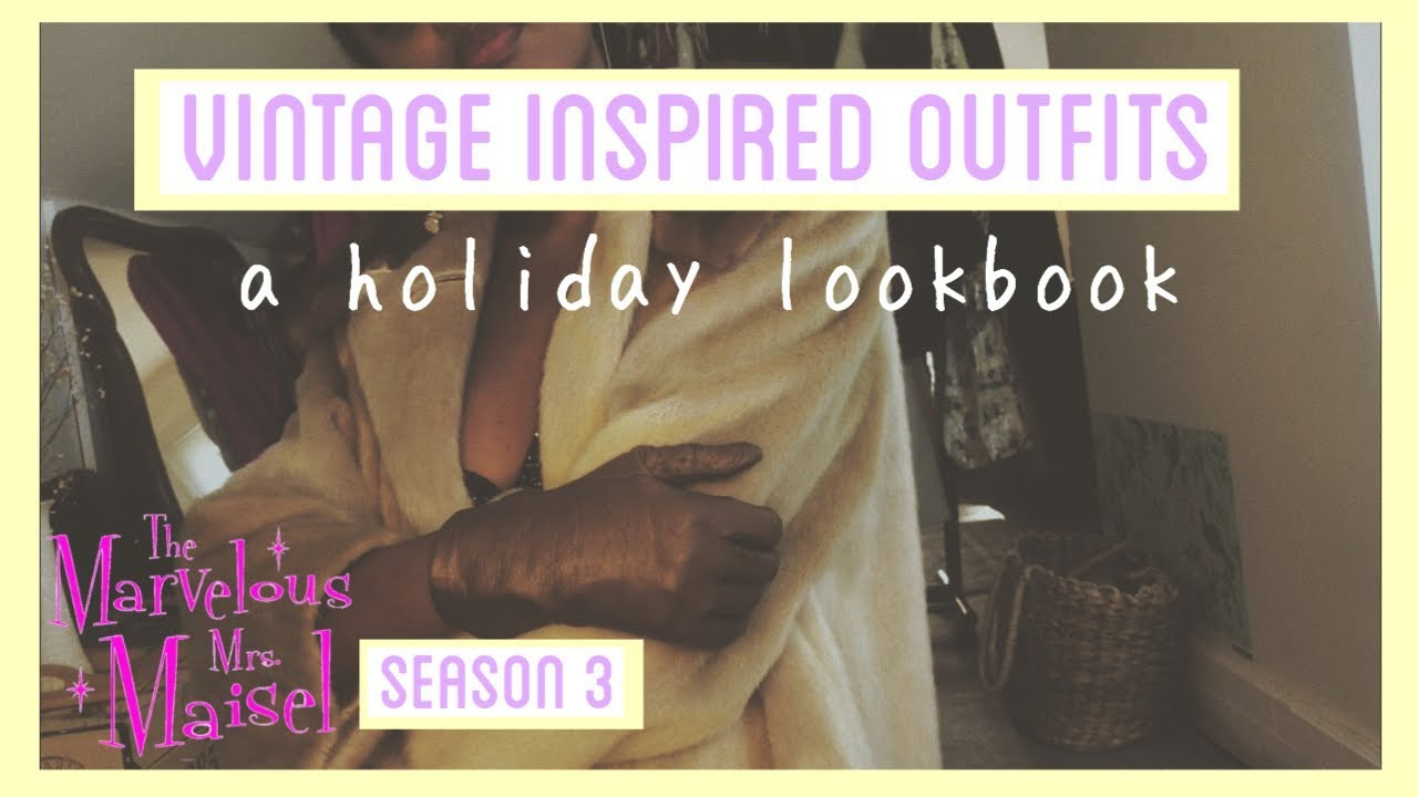 [VIDEO] - VINTAGE INSPIRED OUTFIT IDEAS| winter/holiday lookbook| marvelous mrs. maisel season 3! 9