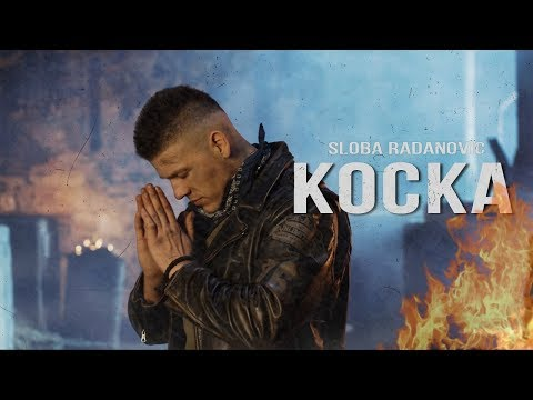 SLOBA RADANOVIC - KOCKA (OFFICIAL VIDEO) 4K