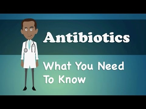 Antibiotics - What You Need To Know