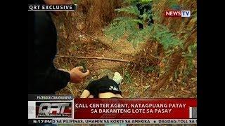 QRT: QRT EXCLUSIVE: Call center agent, natagpuang patay sa bakanteng lote sa Pasay thumbnail