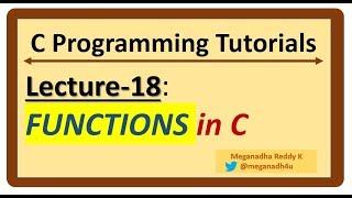 C-Programming Tutorials : Lecture-18 - FUNCTIONS in C