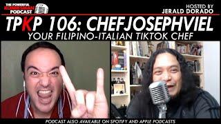 TPKP 106: Chef Joseph Viel | Your Filipino-Italian TikTok Chef