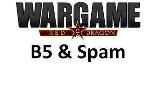 Wargame Red Dragon - B5 & Spam