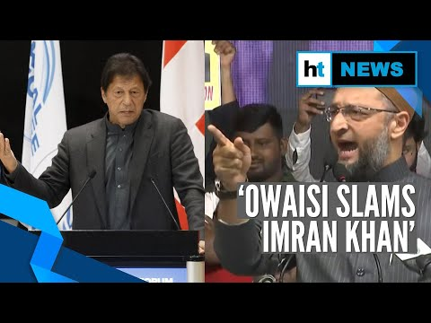 'We are proud Indian Muslims': Owaisi slams Imran Khan over fake videos