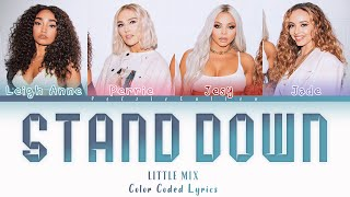 Little Mix - Stand Down (Color Coded Lyrics)